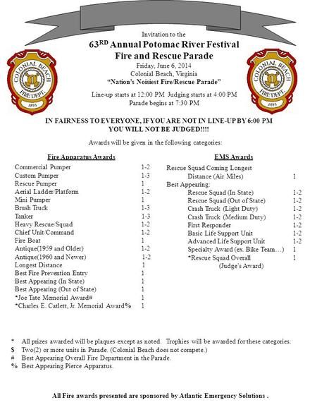 "Invitation to the 63 RD Annual Potomac River Festival Fire and Rescue Parade Friday, June 6, 2014 Colonial Beach, Virginia ""Nation's Noisiest Fire/Rescue."