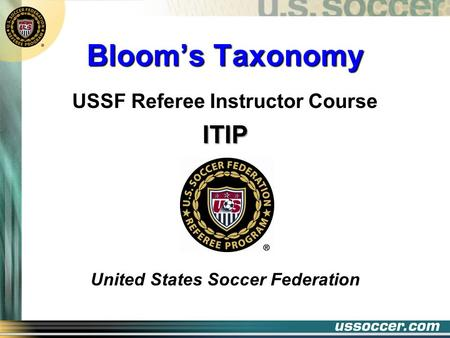 Bloom's Taxonomy USSF Referee Instructor CourseITIP United States Soccer Federation.