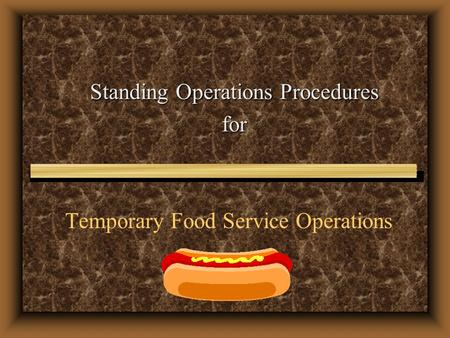 Temporary Food Service Operations Standing Operations Procedures for.