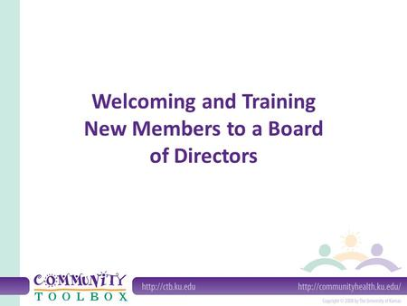 Welcoming and Training New Members to a Board of Directors.