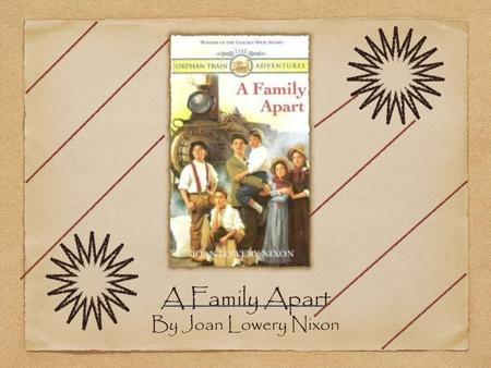 A Family Apart By Joan Lowery Nixon. A Family Apart First book in the series. This book is about the Kelly family. Their father has died and their mother.
