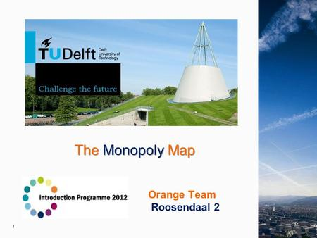 1 The Monopoly Map The Monopoly Map Orange Team Roosendaal 2.