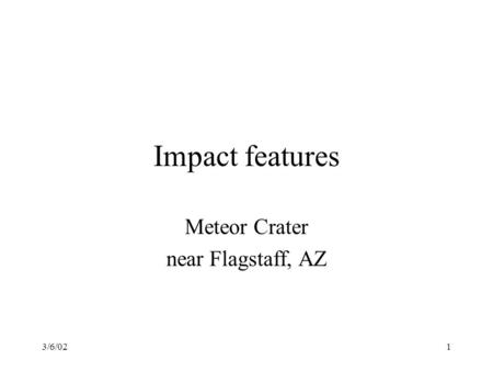 3/6/021 Impact features Meteor Crater near Flagstaff, AZ.