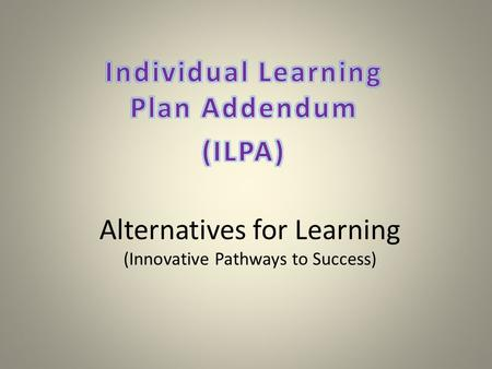 Alternatives for Learning (Innovative Pathways to Success)