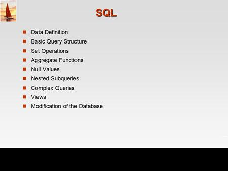 ©Silberschatz, Korth and Sudarshan3.1Database System Concepts, 5 th Edition, Oct 5, 2006 SQL Data Definition Basic Query Structure Set Operations Aggregate.