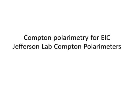 Compton polarimetry for EIC Jefferson Lab Compton Polarimeters.