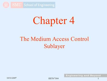 10/11/2007 EETS 73041 The Medium Access Control Sublayer Chapter 4.