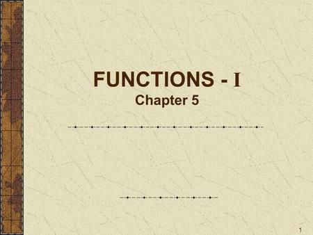 1 FUNCTIONS - I Chapter 5. 2 What are functions ? Large programs can be modularized into sub programs which are smaller, accomplish a specific task and.