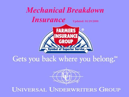 Mechanical Breakdown Insurance Updated: 01/19/2000.