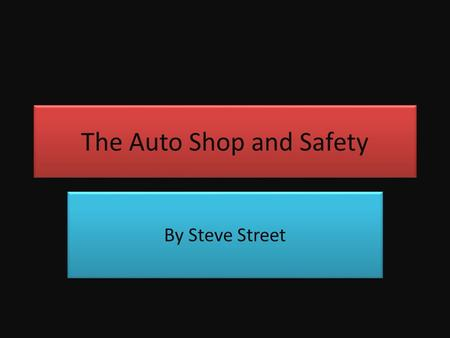 The Auto Shop and Safety