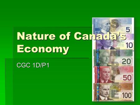 Nature of Canada's Economy CGC 1D/P1. How does the human environment affect and change our natural environment?  Primary Industry  Manufacturing  Location.