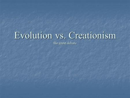 Evolution vs. Creationism the great debate. Two sides.. During the 1920s, there were two different sides to the religion of Christianity. Fundamentalist.