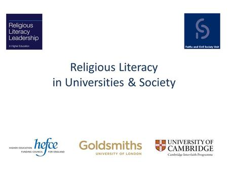 "Religious Literacy in Universities & Society. ""…by the 21st century, religious believers are likely to be found only in small sects, huddled together."