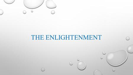 THE ENLIGHTENMENT. THE AMERICAN TRANSITION As we move forward with our study of American History, it is important to recognize a significant shift. To.