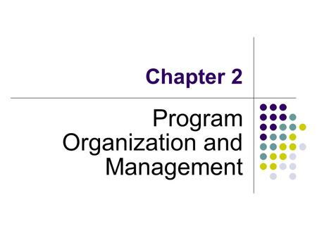 Chapter 2 Program Organization and Management. Identifying Special Needs Students 1. Referral (parents, teachers, physicians, school nurse, admin, judicial.