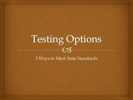 3 Ways to Meet State Standards.   The Certificate of Academic Achievement (CAA) tells families, schools, businesses and colleges that an individual.