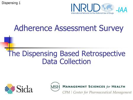 -IAA The Dispensing Based Retrospective Data Collection Adherence Assessment Survey Dispensing 1.
