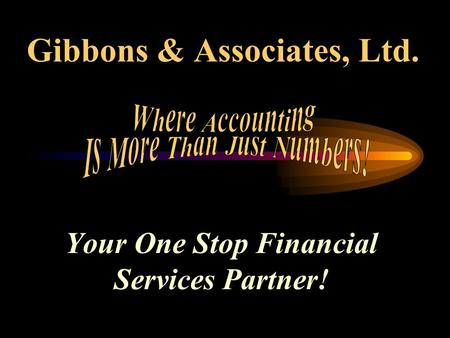 Gibbons & Associates, Ltd. Your One Stop Financial Services Partner!