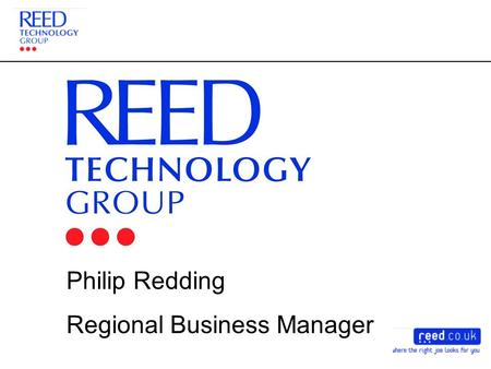 Philip Redding Regional Business Manager. Hire the best people Get the best job.