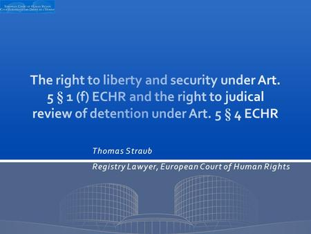 Thomas Straub Registry Lawyer, European Court of Human Rights.