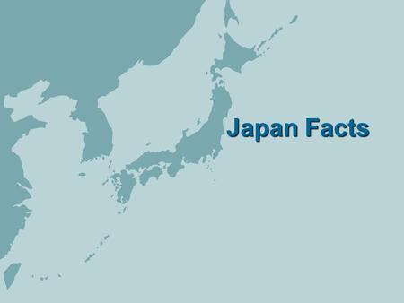 Japan Facts. Facts Full name: Japan Population: 127.9 million (UN, 2008) Capital: Tokyo Area: 377,864 sq km (145,894 sq miles) Major language: Japanese.