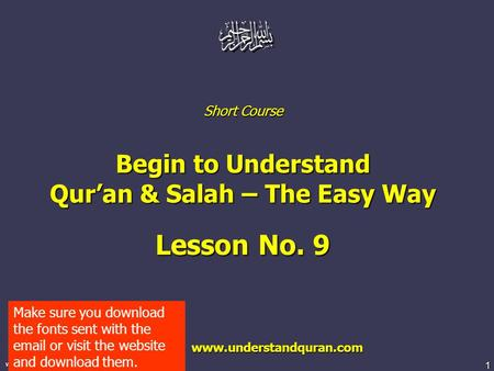 1 www.understandquran.com Short Course Begin to Understand Qur'an & Salah – The Easy Way Lesson No. 9 www.understandquran.com www.understandquran.com Make.