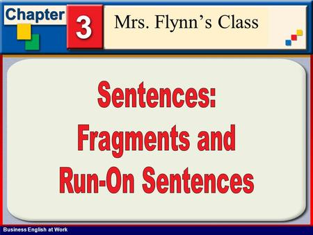 Business English at Work SentenceDevelopment Mrs. Flynn's Class.