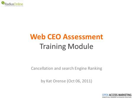 Web CEO Assessment Training Module Cancellation and search Engine Ranking by Kat Orense (Oct 06, 2011)