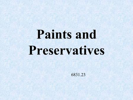 Paints and Preservatives 6831.23 Surface Preparation Surface preparation to remove dust, oil, moisture and other loose material from the surface should.