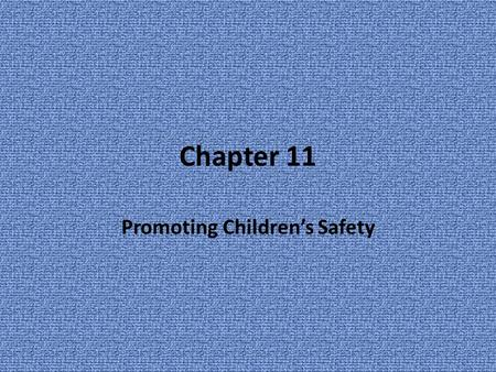 Chapter 11 Promoting Children's Safety. Safety Objectives Supervise the children at all times. Maintain your state child-adult ratio Develop safety limits.