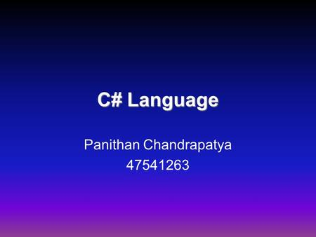 C# Language Panithan Chandrapatya 47541263. Agenda C# History C# Goals C# Fixes C# Contribution C# Features C# Success C# Example.