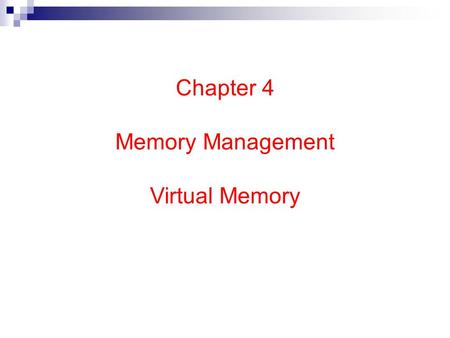 Chapter 4 Memory Management Virtual Memory.