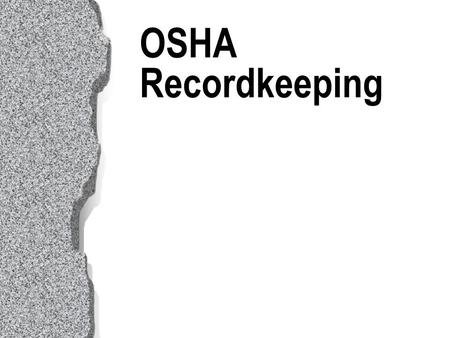OSHA Recordkeeping. Status  Effective Dates  Court Cases OSHA Recordkeeping.
