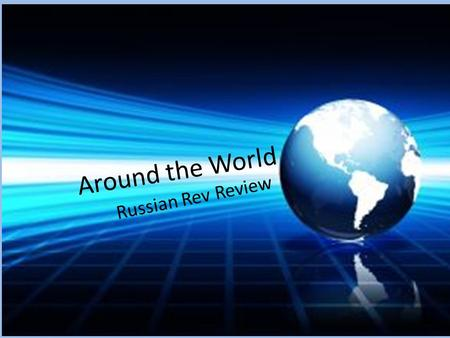 Around the World Russian Rev Review. Rules The two players answering the question will stand up The first player to correctly answer the question advances.