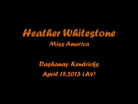 Heather Whitestone Miss America Dashanay Kendricks April 15,2013 (A4)