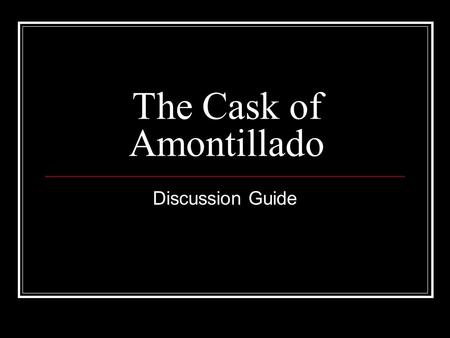 "the characters setting theme and irony in the cask of amontillado a short story by edgar allan poe The short story ""the cask of amontillado"" by edgar allan poe is full of situational and verbal irony situational irony is when an event contradicts the expectations of the characters or the readers verbal irony is when a speaker or narrator says one thing but means the opposite here are some examples of irony: 1 to begin with, fortunato's."
