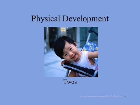 Physical Development Twos  11/13/07.