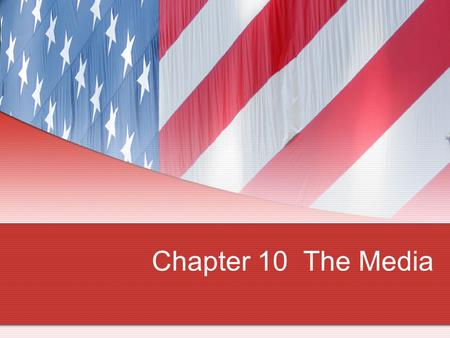 Chapter 10 The Media. What do these organizations have in common?