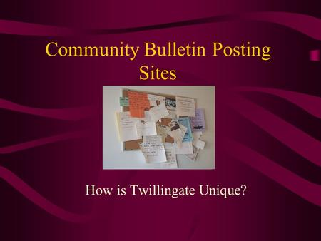 Community Bulletin Posting Sites How is Twillingate Unique?