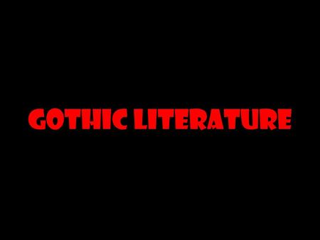 "Gothic Literature. Origination Arose in late 18 th century Reaction against ""The Age of Reason"" or the Enlightenment A philosophical movement of the 18th."