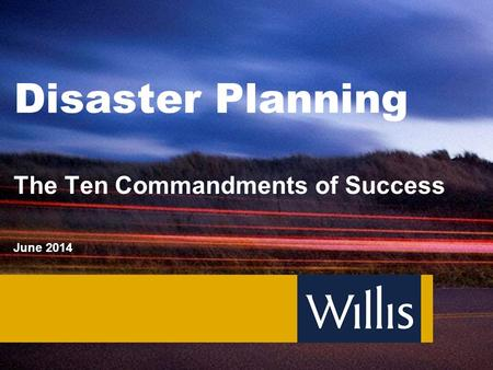 Disaster Planning The Ten Commandments of Success June 2014.