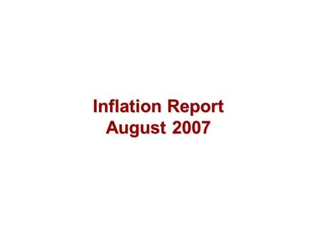 Inflation Report August 2007. Costs and prices Chart 4.1 Consumer prices.