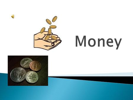  M2N1. Students will use multiple representations of numbers to connect symbols to quantities  c. Use money as a medium of exchange. Make change and.