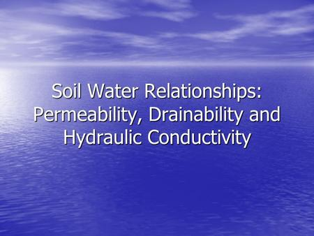Objectives Define water holding capacity and gravitational water.