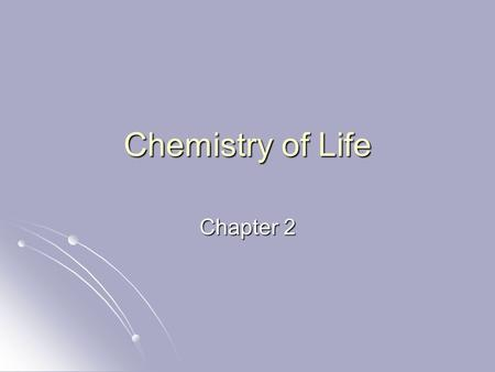 Chemistry of Life Chapter 2. I. Matter and Substances A. What makes up matter? A. Atoms- smallest unit of matter that cannot be broken down by chemical.
