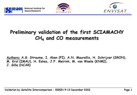 Page 1Validation by Satellite Intercomparison - ESRIN 9–13 December 2002 National Institute for Space Research Preliminary validation of the first SCIAMACHY.