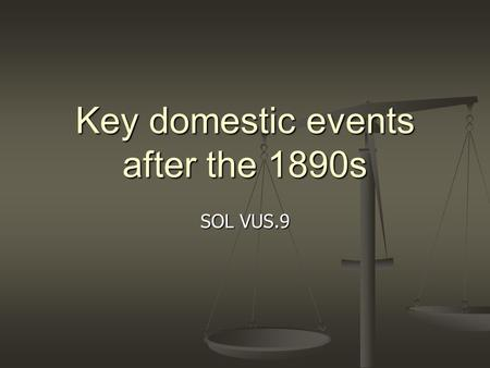 Key domestic events after the 1890s SOL VUS.9. Open Door Policy The Secretary of State, John Hay, proposed a policy that would give all nations equal.
