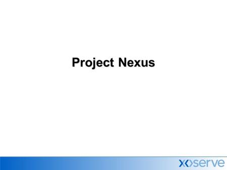 Project Nexus. 2  Project Nexus is the replacement of the UK Link system in 2012/13  Sites & Meters and Invoicing  Initial Consultation published by.