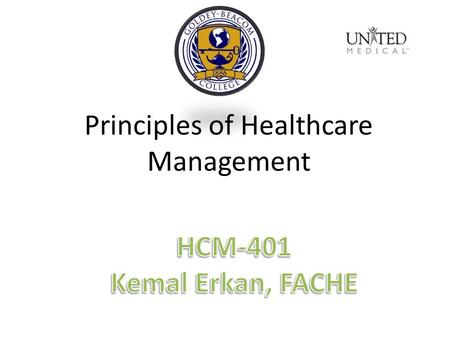Principles of Healthcare Management. HCM-401 Week I Syllabus Overview Group Project Case Study Midterm and Final Pre-test Group Project Outline Kyle Bain.