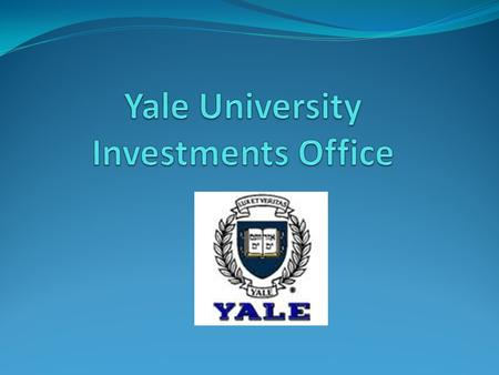 History of Yale Investments In 1930, equities represented 42 percent of the Yale endowment; the average university had only 11 percent In the mid-and.